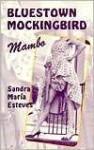 Bluestown Mockingbird Mambo - Sandra Maria Esteves