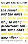 The Signal and the Noise: Why So Many Predictions Fail--but Some Don't - Nate Silver
