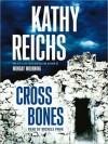 Cross Bones - Michele Pawk, Kathy Reichs