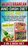 Mediterranean and Dash Diet Box Set: Easy to Follow Diet Recipes for Weight Loss, Lower Cholesterol, and Lower Blood Pressure To Improve Your Health and ... for beginners, Dash diet for weight loss,) - Debra Brooks, David Clark
