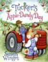 Tucker's Apple-Dandy Day - Susan Winget
