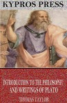 Introduction to the Philosophy and Writings of Plato - Thomas Taylor