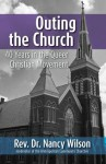 Outing the Church: 40 Years in the Queer Christian Movement - Nancy Wilson