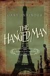 The Hanged Man: A Mystery in Fin de Siecle Paris - Gary Inbinder