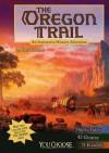 The Oregon Trail: An Interactive History Adventure - Matt Doeden