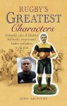 Rugby's Greatest Characters. by John Griffiths - John Griffiths