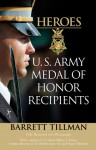 Heroes: U.S. Army Medal of Honor Recipients - Barrett Tillman