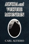Alvora and Vulture Mountain - Carl Altiero