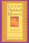 Great Spiritual Masters: Their Answers to Six of Life's Questions - John Farina