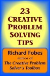 23 Creative Problem Solving Tips - Richard Fobes