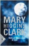 Bella Al Chiaro Di Luna - Mary Higgins Clark