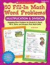 50 Fill-in Math Word Problems: Multiplication & Division: Engaging Story Problems for Students to Read, Fill-in, Solve, and Sharpen Their Math Skills - Bob Krech, Joan Novelli
