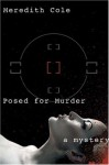 Posed for Murder - Meredith Cole