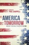 America Tomorrow: An Eight-Fold Call to Baptist Pastors - Paul Chappell, John Goetsch, Mark Rasmussen, Jerry Ferrso, Mark Irmler, Carlos Navarrete, Larry Chappell, Tim Christoson, Mike Zachary