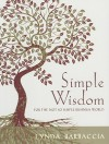 Simple Wisdom: For the Not So Simple Business World - Lynda Barbaccia, John Maling, Judith Briles