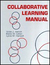 The Collaborative Learning Manual - Vickie Aldrich, Elaine Cohen, Lynne Hrtsell