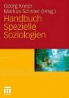 Handbuch Spezielle Soziologien - Georg Kneer, Markus Schroer