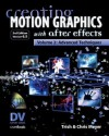 Creating Motion Graphics with After Effects, Vol. 2: Advanced Techniques (Version 6.5) - Chris Meyer, Trish Meyer