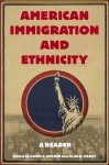 American Immigration and Ethnicity: A Reader - David Gerber, Alan Kraut, Alan M. Kraut