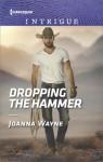 Dropping the Hammer - Joanna Wayne