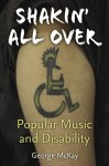 Shakin' All Over: Popular Music and Disability - George McKay