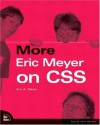 More Eric Meyer on CSS (Voices That Matter) - Eric A. Meyer