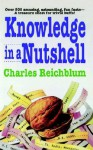 Knowledge in a Nutshell - Charles Reichblum