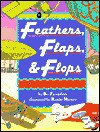 Feathers, Flaps, and Flops: Fabulous Early Fliers: Fabulous Early Fliers - Bo Zaunders, Roxie Munro