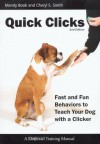 Quick Clicks - Fast and Fun Behaviors to Teach Your Dog with a Clicker 2nd Edition - Cheryl S. Smith, Mandy Book