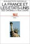 La France et les États-Unis des origines à nos jours (L'Univers historique) - Jean-Baptiste Duroselle
