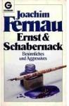 Ernst & Schabernack: Besinnliches und Aggressives - Joachim Fernau