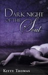 Dark Night of the Soul - Kitty Thomas