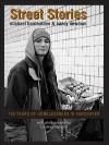 Street Stories: 100 Years of Homelessness - Michael Barnholden, Nancy Newman, Lindsay Mearns