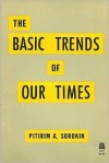 Basic Trends of Our Times - Pitirim A. Sorokin
