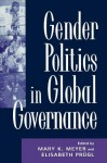 Gender Politics in Global Governance - Mary K Meyer, Elisabeth Prugl
