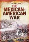 The Mexican-American War - John DiConsiglio, John Diconisglio