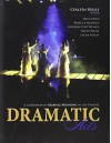 Dramatic Acts: A Guidebook to Making Meaning in the Theatre - REILLY COLLEEN, COHEN DEBORAH, MORRICE REBECCA, PHETTEPLACE GORDON, SKEELE DAVID, SMILEY LAURA