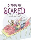 3 Kinds of Scared - F.N. Monjo, Justin Monjo, Peter Viska