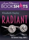 Radiant: The Diamond Trilogy, Book II (BookShots Flames) - Elizabeth Hayley, James Patterson