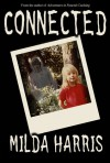 Connected (A Paranormal Romance) - Milda Harris