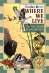Stories from Where We Live -- The Great North American Prairie - Paul Mirocha, Trudy Nicholson, Sara St. Antoine