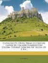Catalogo Di Opere Ebraiche Greche Latine Ed Italiane Stampate Dai Celebri Tipgrafi Soncini Ne' Secoli XV E XVI, - Anonymous