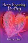 Heart-Boosting Poetry - Barbara Hart