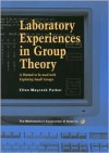 Laboratory Experiences in Group Theory: A Manual to Be Used with Exploring Small Groups - Ellen Maycock Parker