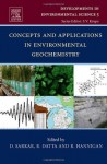 Concepts and Applications in Environmental Geochemistry, Volume 5 (Developments in Environmental Science) - Dibyendu Sarkar, Rupali Datta, Robyn Hannigan
