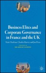 Business Elites and Corporate Governance in France and the UK - Mairi Maclean, Charles Harvey, Jon Press