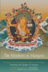 The Wisdom of Manjusri - Tulku Sherdor, Khenpo Sonam Topgyal Rinpoche