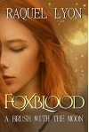 A Brush with the Moon (Foxblood Series Book 1) - Raquel Lyon