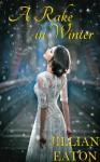 A Rake in Winter - Jillian Eaton