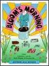Bloom's Morning: Coffee, Comforters and the Secret Meaning of Everyday Life - Arthur Asa Berger